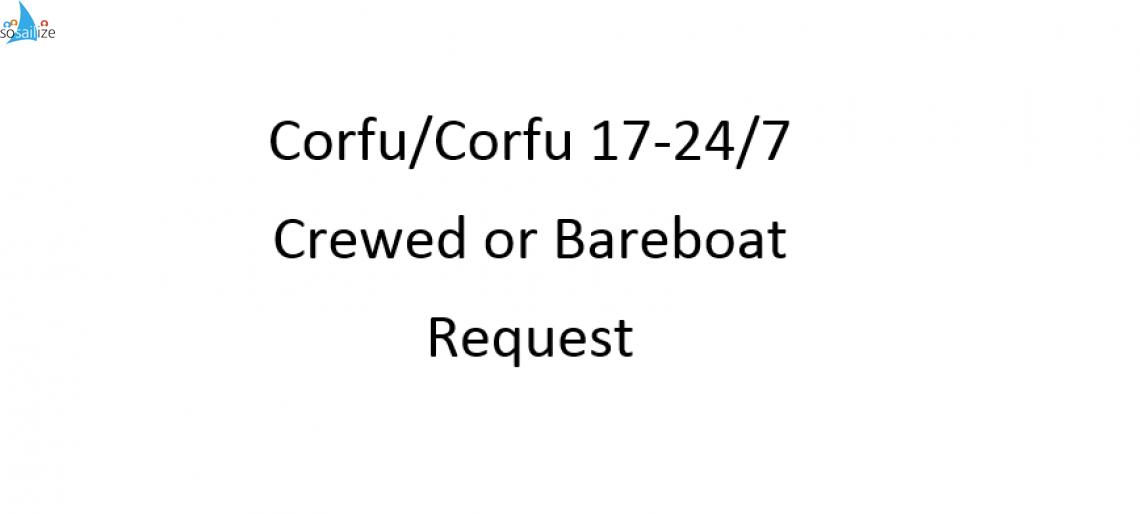 Corfu/Corfu 17-24/7 Crewed or Bareboat Request