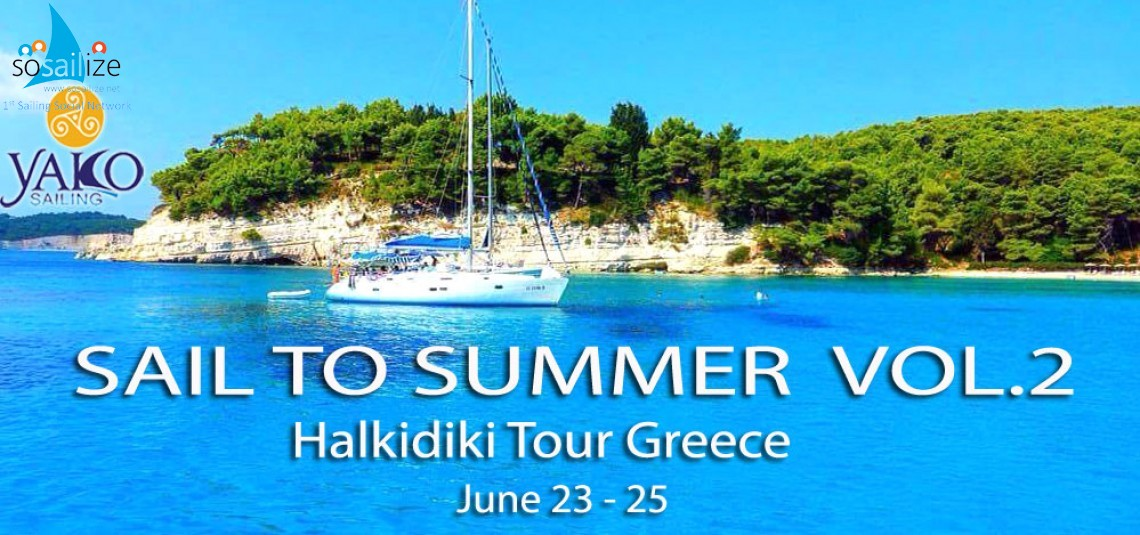 Sail to Summer! Halkidiki tour 23-25/6