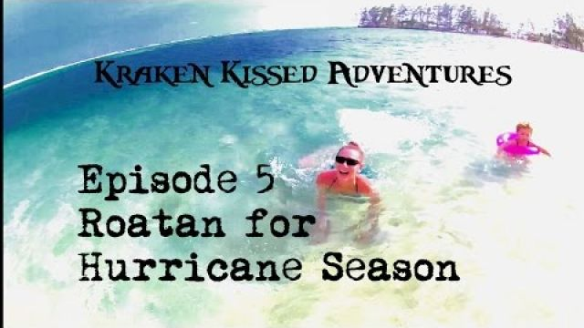 ? Ep 5 - Exploring Roatan for Hurricane Season