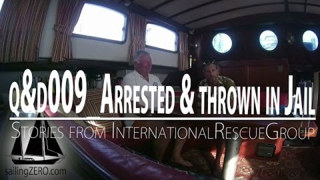 q&d_009_Arrested and thrown in Jail - Stories from the International Rescue Group (sailing syZERO)