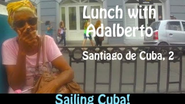 SE2 - 35, Sailing Cuba! - Lunch with Aldalberto