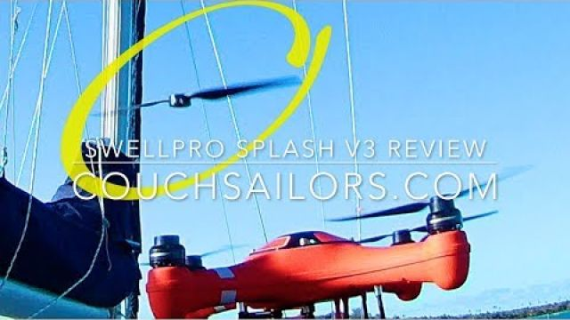 SwellPro Splash Drone 3 Review || COUCHSAILORS