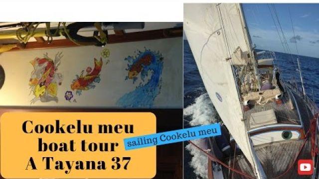 Cookelu meu boat tour. A Tayana 37