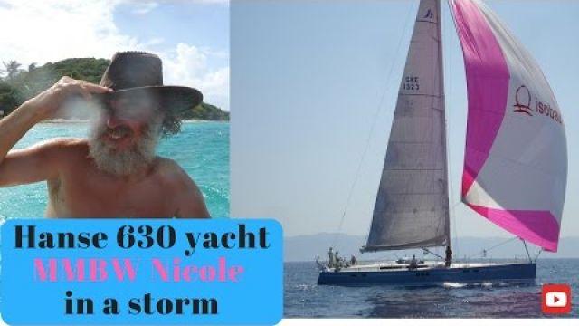hanse 630 yacht MMBW Nicole in a storm. Hydra race fail