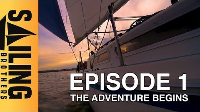 The Adventure Begins - EP 1 - The Sailing Brothers