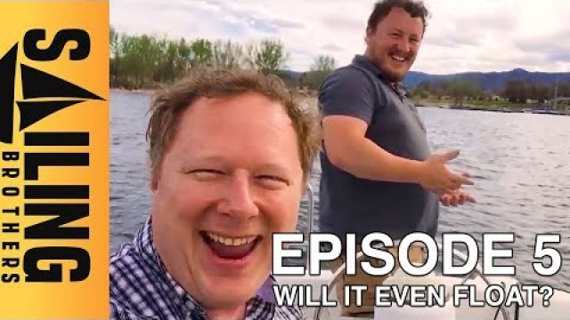 Will it even float? - EP 5 - The Sailing Brothers
