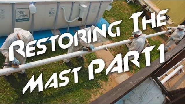 Sanding and Painting the Mast | Part 1