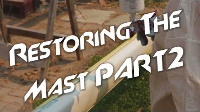Sanding and Painting the Mast | Part 2