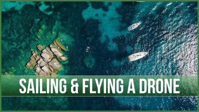 Sailing and Flying a Drone around Corsica