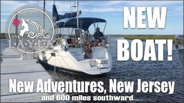 New Sailboat, New Adventures, New Jersey...and 600 Miles Southward! - Sailing SV Layla Ep. 1