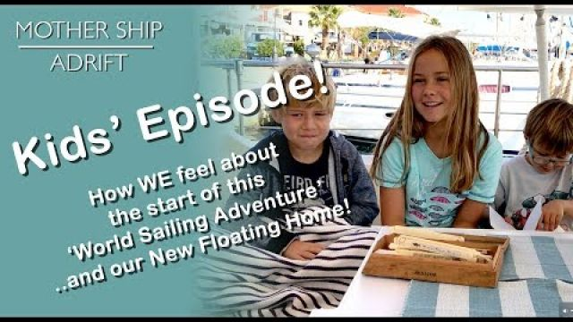 Sail Video Blog 09: The Kids' and their new World Sailing Adventure - Explore the Boat and Cabins