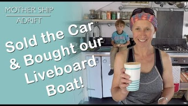 Sail Video Blog 07: Sold the Car and Bought our Perfect Live Aboard Boat