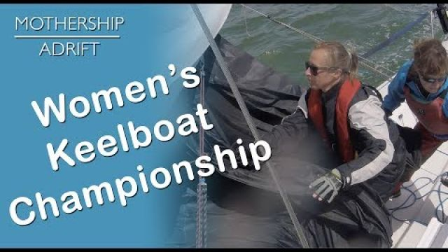 Sail Video Blog 04: An Active Weekend at the UK Women's Open Keelboat Championships