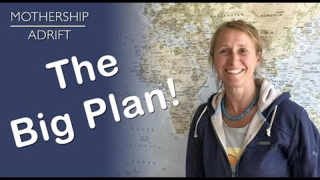Sail Video Blog 02: The Plan to Sail Around the World with the Family in a Self Sufficient Boat