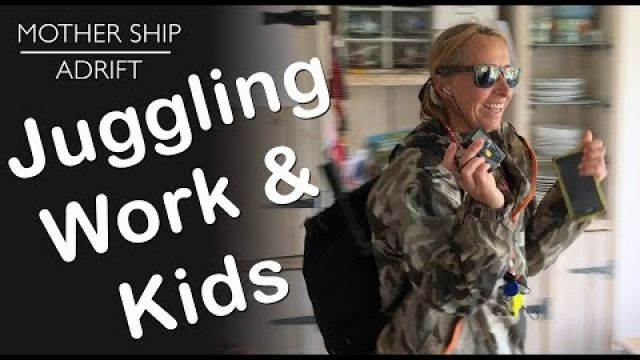 Sail Video Blog 05: Juggling Work and Kids while planning to Sail Around the World