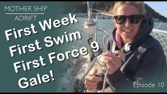 Sail Video Blog 10: First Sail, First Swim, First Force 9 Gale.. and other unpleasant business