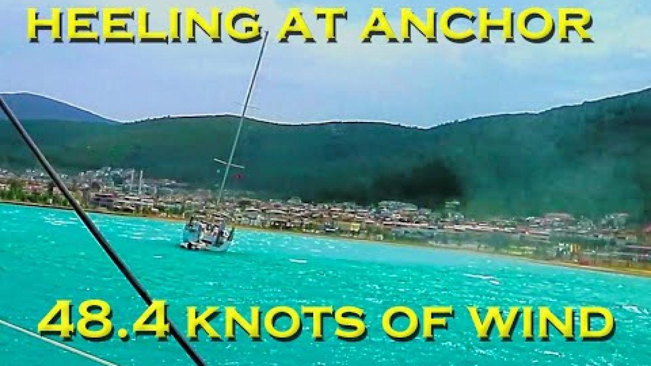 48.4 knots at anchor  - Sailing A B Sea (Ep.170)
