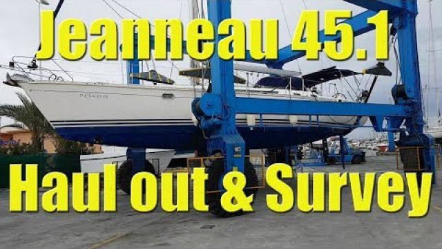 Jeanneau Sun Odyssey 45.1 haul out and survey - Sailing A B Sea (Ep.010)