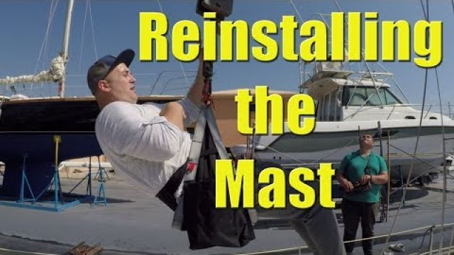Reinstalling the mast on our yacht - Sailing A B Sea (Ep.017)