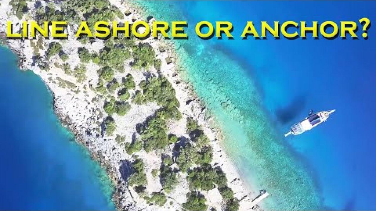 Line ashore or anchor? - Sailing A B Sea (Ep.178)