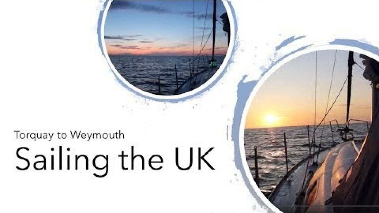 Sailing the UK south coast - Torquay to weymouth night sailing - SV Sea Cactus