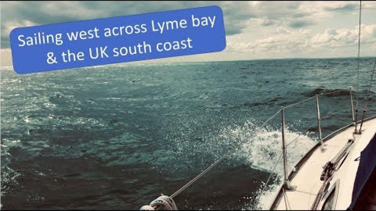 Sailing the UK south coast Weymouth to Brixham across lyme bay