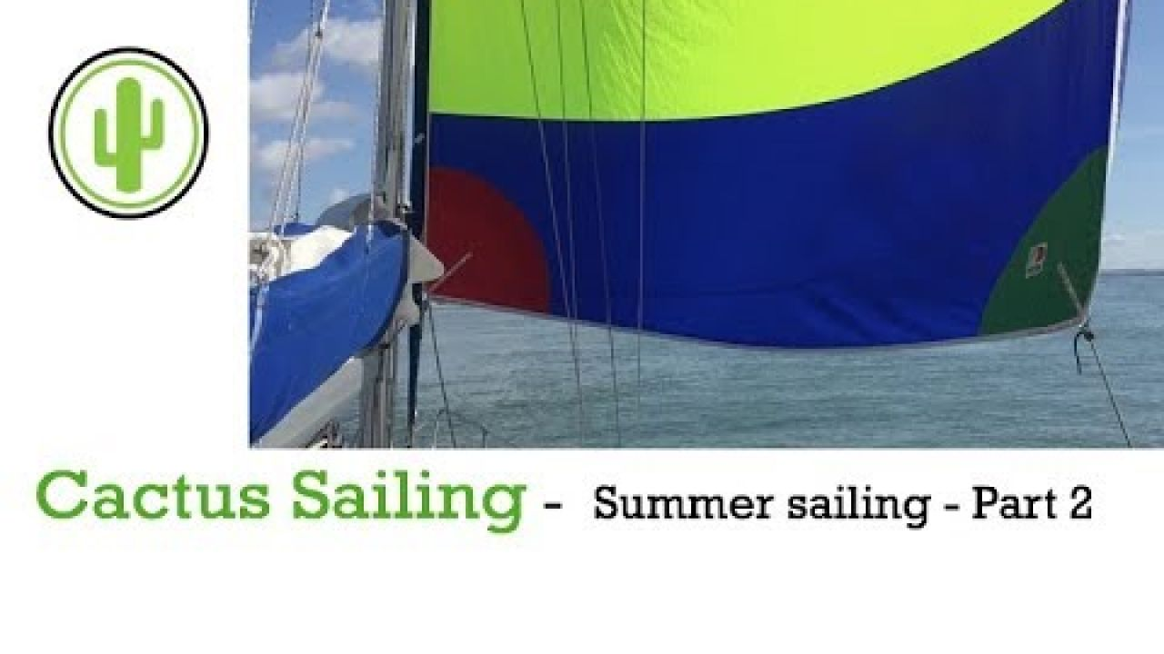 "Cactus Sailing - Summer sailing Part 2 -- the Solent, Southampton ""poole"" Portsmouth & Brighton"