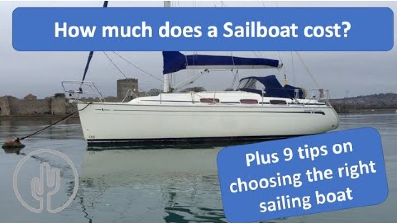 How much does a sailboat cost - Plus 9 tips on choosing a sailing boat