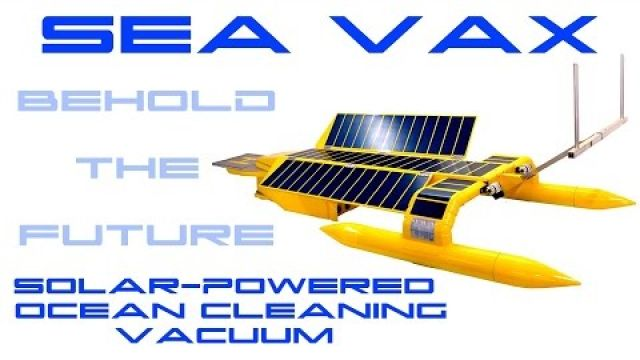 BTF - SEAVAX Solar Powered Vacuum To Clean Ocean Plastic