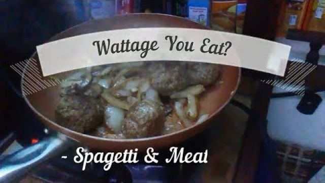 Wattage you eat? Cooking Spaghetti & Meatballs on a Sailboat