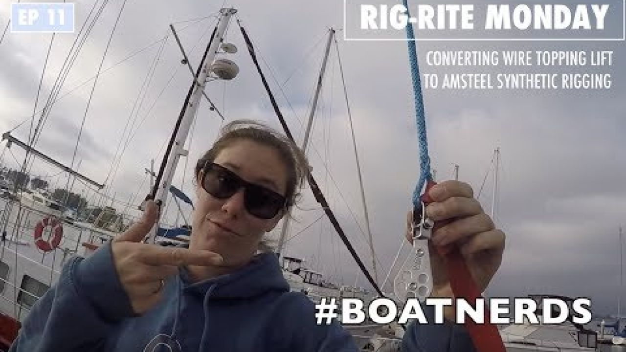 EP 11: Rig-rite Monday - Goodbye Rusty Wire, Hello Amsteel! | Two the Horizon Sailing