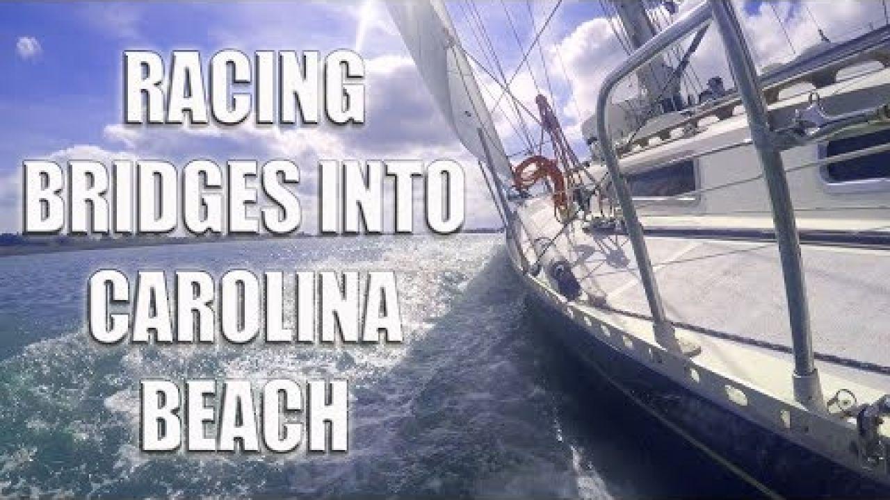Ep. 11 Racing Bridges on the ICW into Carolina Beach - Lando Leaves Land