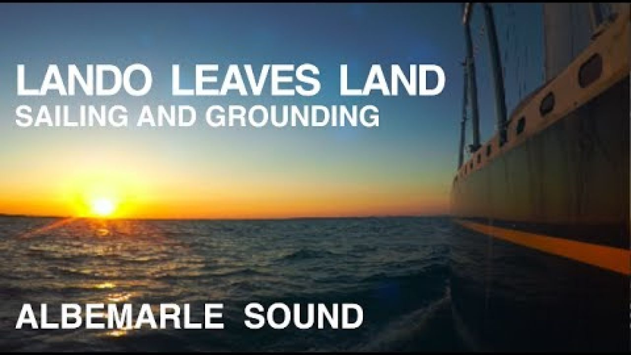 Ep 8: Beautiful Sailing and Finding the Ground - Albemarle Sound - Lando Leaves Land
