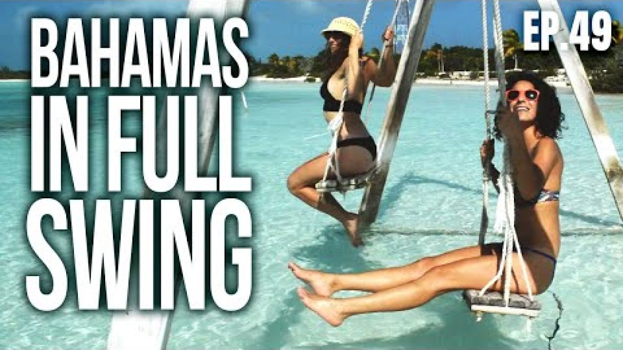 Bahamas in Full SWING | Sailing Balachandra E049