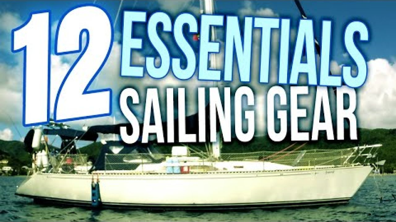 12 Essential Items from 4 Years of Liveaboard Cruising | Sailing Gear E001