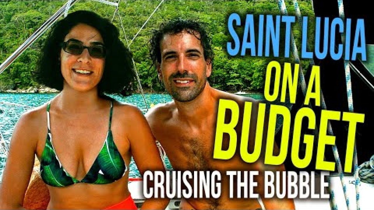 St Lucia and Cruising the Caricom Bubble on a Budget by Sailboat | Sailing Balachandra E085