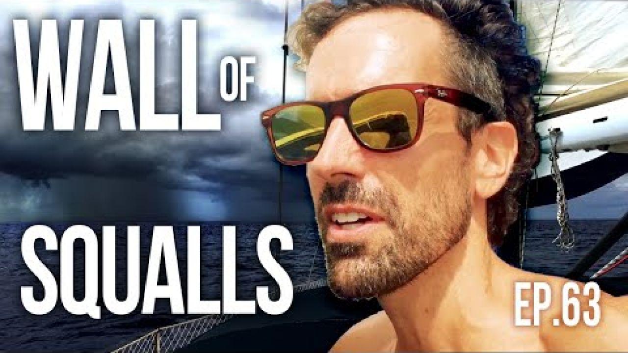 Wall of Squalls   Sailing Balachandra E063
