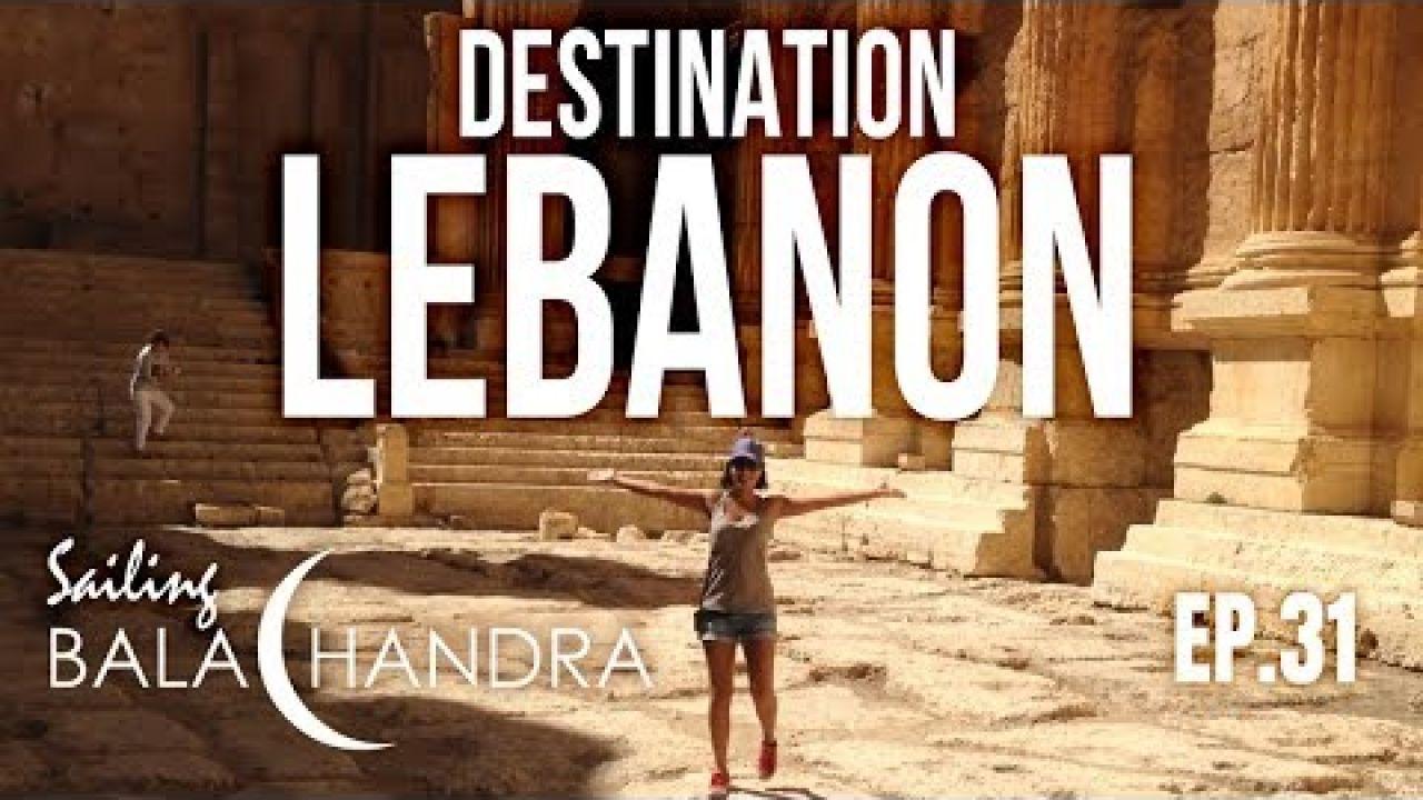 Destination Lebanon! | Sailing Balachandra S02E31
