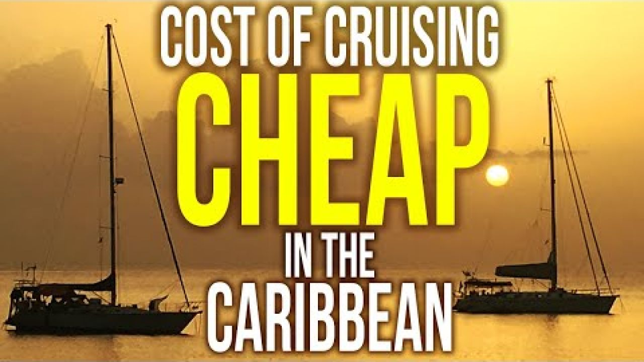 The Cost of Cruising and Full Time Liveaboard in the Caribbean | Sailing Balachandra E082