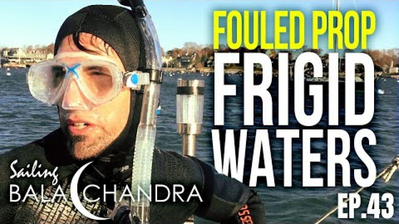 Fouled Prop in Frigid Waters | Sailing Balachandra E43