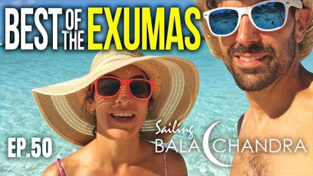 The BEST of the Exumas | Sailing Balachandra E050