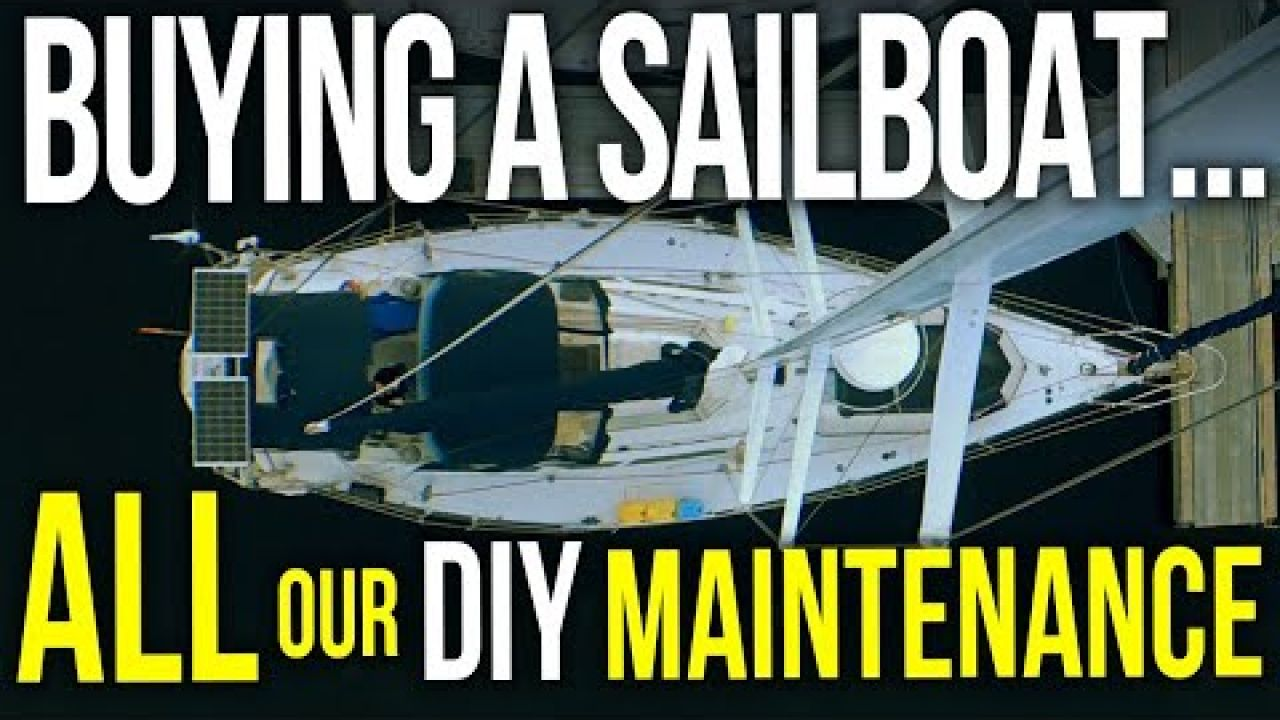 Buying a Liveaboard Cruising Sailboat: ALL our DIY Maintenance in 1 video | Sailing Balachandra E077
