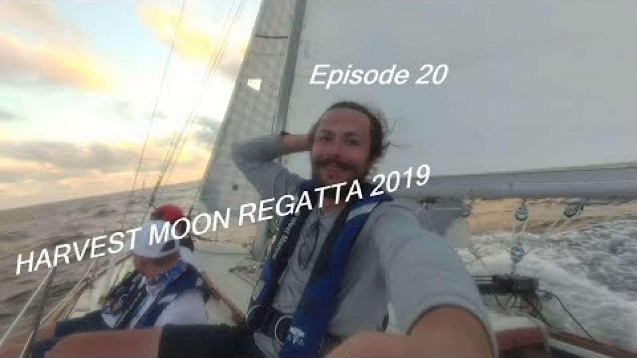 Harvest Moon Regatta 2019 - Episode 20