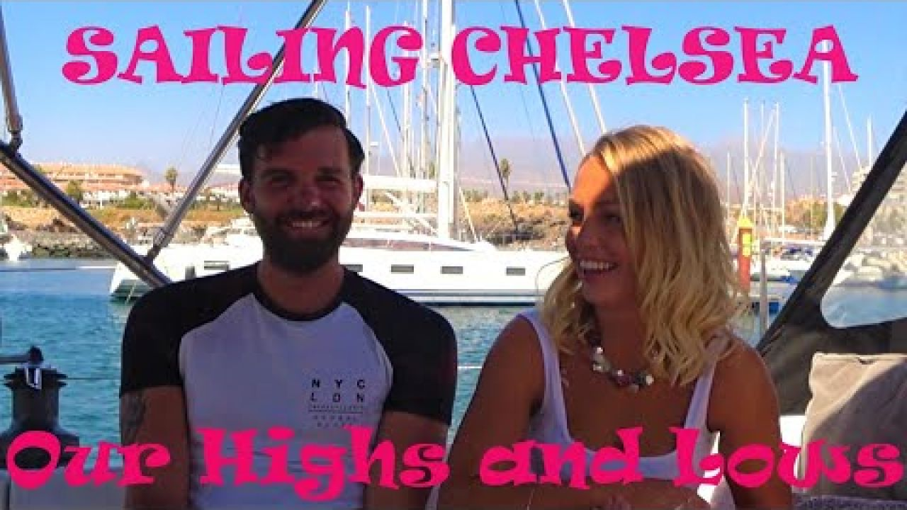 Sailing Chelsea - Ours Highs and Lows of Boat Life!