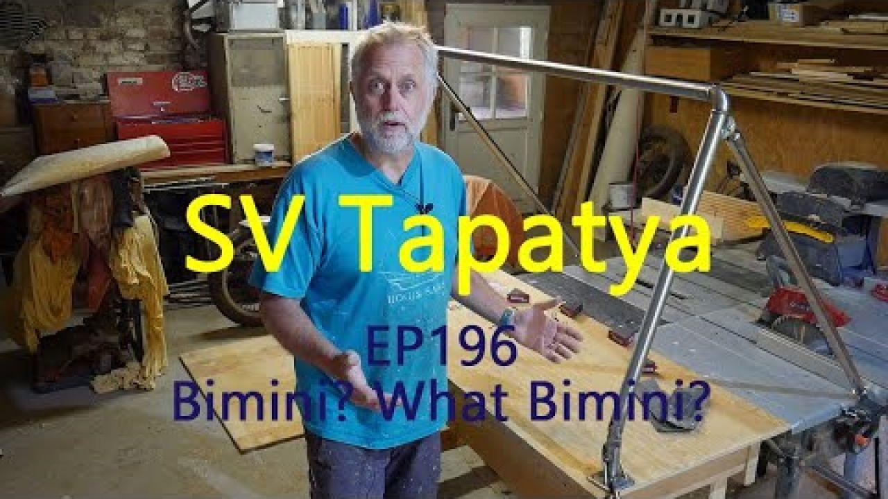 Bimini? What Bimini?; Building a cruising sailboat - SV Tapatya EP196
