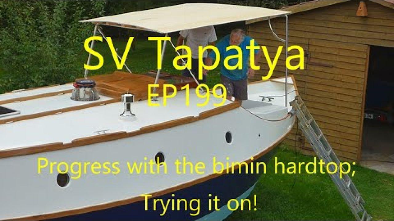 Progress With The Bimini Hardtop; Trying It On! - SV Tapatya EP199