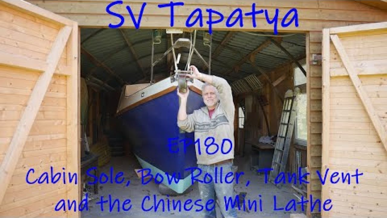 Cabin Sole, Bow Roller, Tank Vent and the Chinese Mini Lathe - SV Tapatya EP180