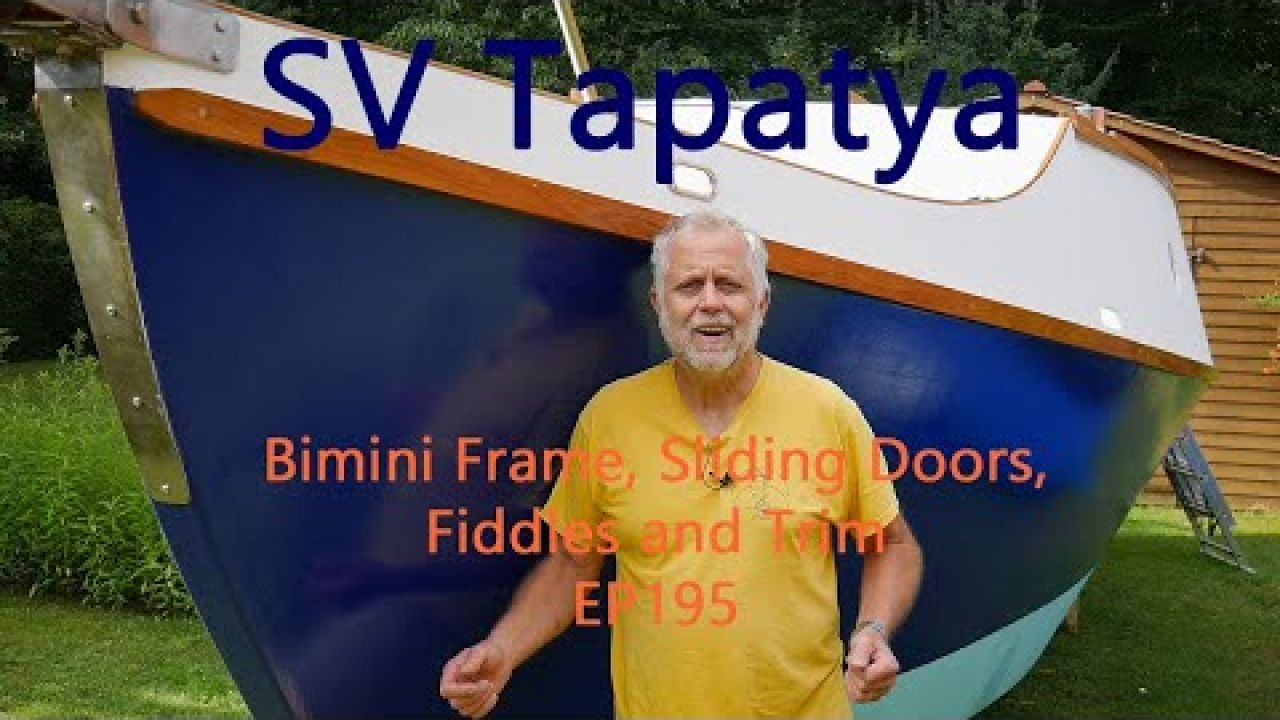 Bimini Frame, Sliding Doors, Fiddles and Trim; Building a cruising sailboat - SV Tapatya EP195