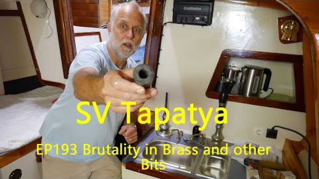 Brutality in Brass and Other Bits; Building a Cruising Sailboat - SV Tapatya EP193