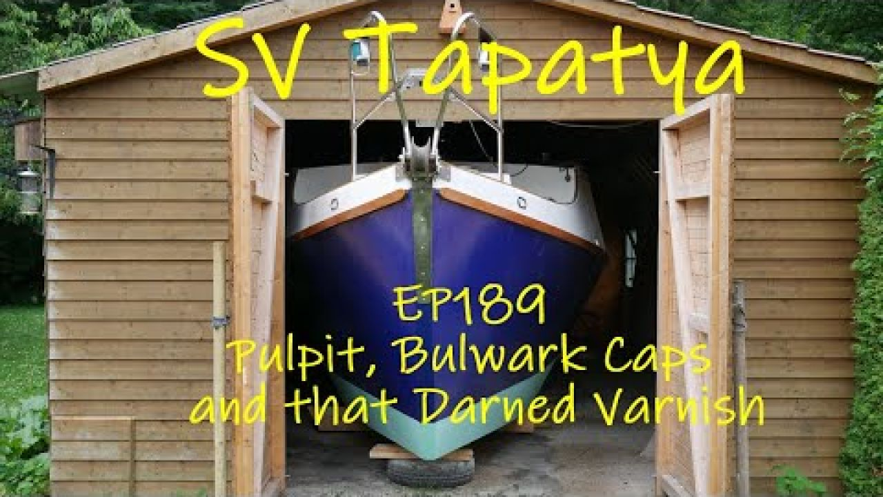 Pulpit, Bulwark Caps and that Darned Varnish!! - SV Tapatya EP189
